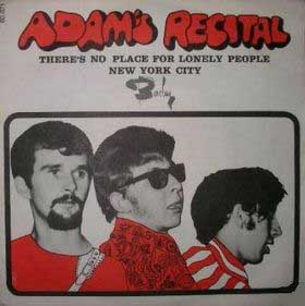 Adam's Recital - There's No Place For Lonely People / New York City